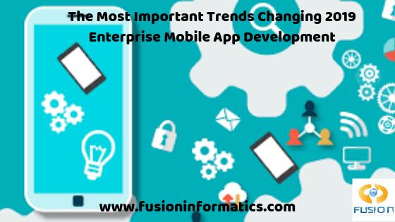 Trends to Dominate Enterprise Mobile App Development in 2019